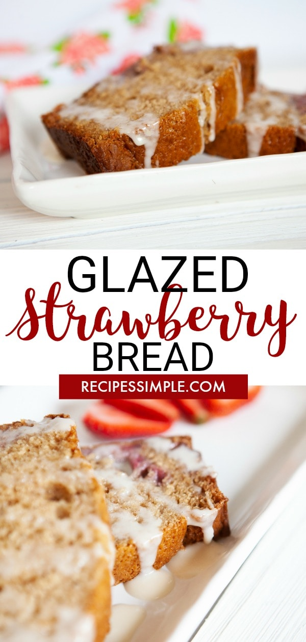 Make this delicious Glazed Strawberry Bread for breakfast or snack. So moist and is bursting with strawberry flavor. #breadrecipes #strawberryrecipes