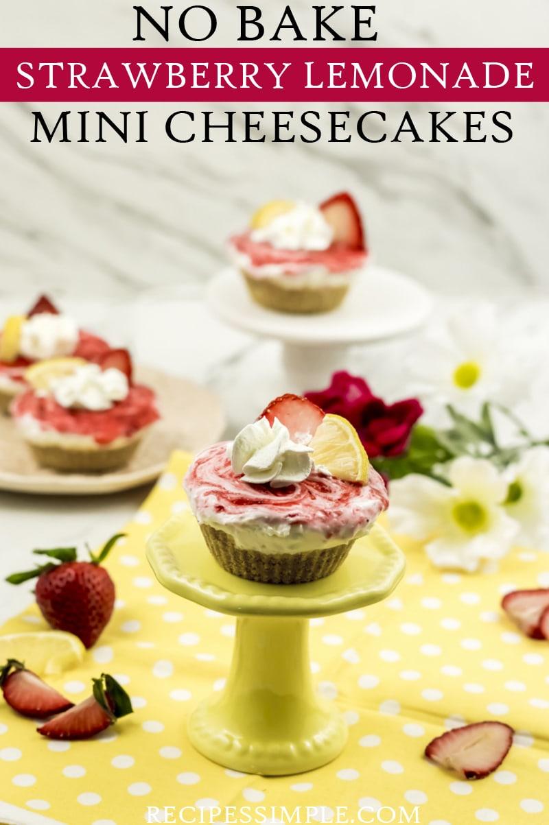 No Bake Strawberry Lemonade Mini Cheesecakes