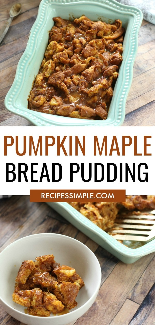 Pumpkin Maple Bread Pudding has the perfect delicious flavors of fall and is great served for breakfast, brunch, dessert or as a special treat for the holidays. #breadpudding #pumpkinrecipes
